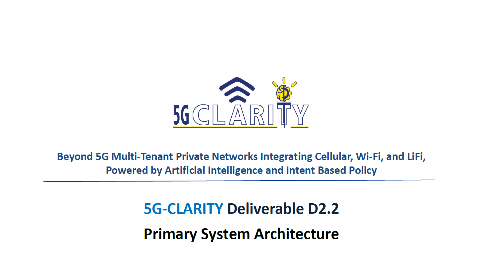 5G-CLARITY deliverable D2.2 on the 'Primary System Architecture' is now available!